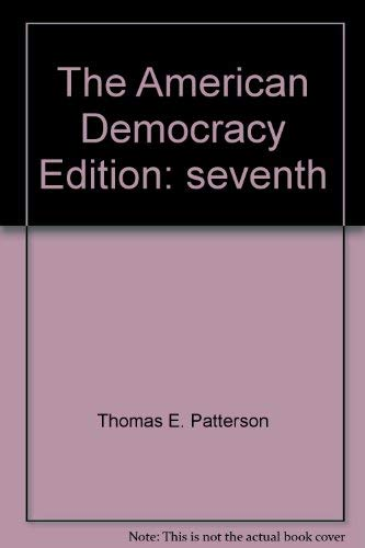 The American Democracy: Patterson, Thomas E.