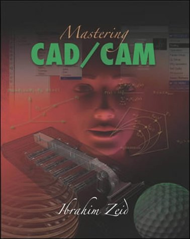 9780072868456: Mastering CAD/CAM (Engineering Series)