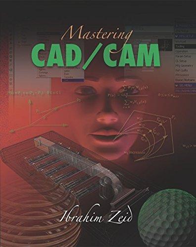 9780072868456: Mastering CAD/CAM (Engineering Series)