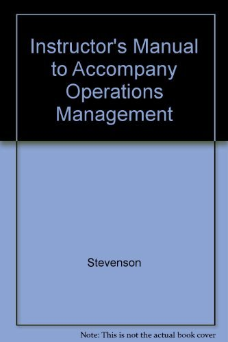 Instructor's Manual to Accompany Operations Management: Stevenson