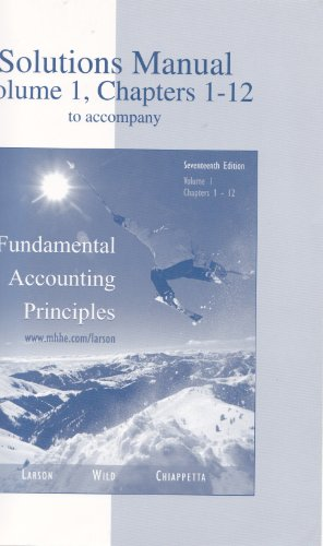 9780072869828: Solutions Manual Volume I Chapters 1-12 to Accompany Fundamental Accounting Principles