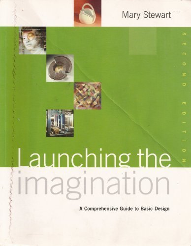 9780072870619: Launching The Imagination: A Comprehensive Guide To Basic Design