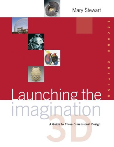 9780072870633: Launching the Imagination: A Guide to Three-Dimensional Design, 2nd Edition