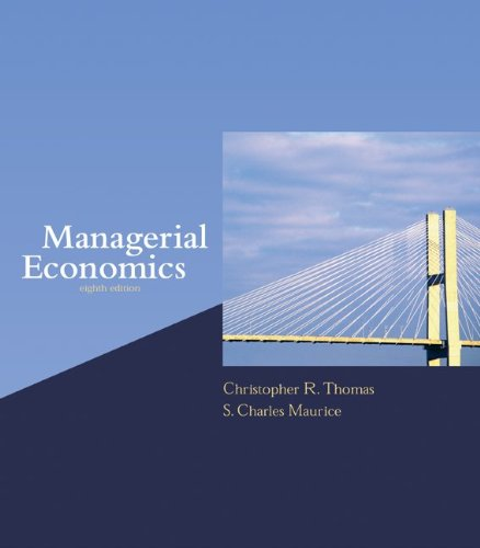 Managerial Economics: Christopher R Thomas,