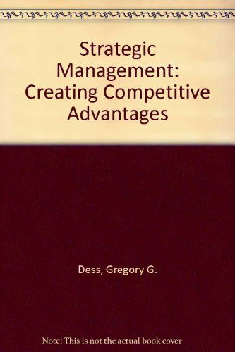 9780072872903: Strategic Management: Creating Competitive Advantages