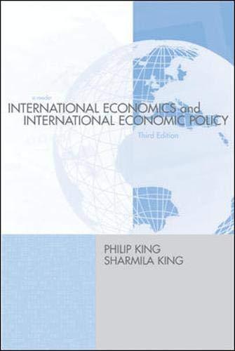 International Economics and International Economics Policy: A: Philip G King,