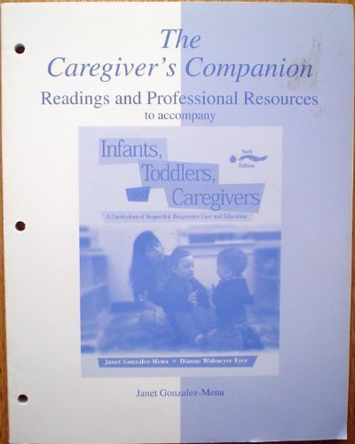 Infants, Toddlers And Caregivers Companion: Readings And: Janet Gonzalez-Mena, Dianne