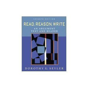 9780072873726: Read, Reason, Write: An Argument Text And Reader