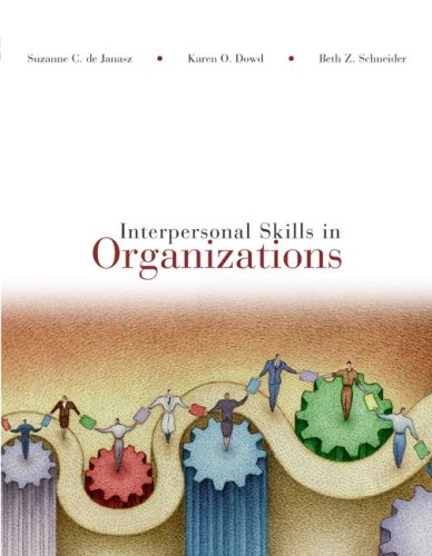 Interpersonal Skills in Organizations with Management Skill: Suzanne de Janasz,
