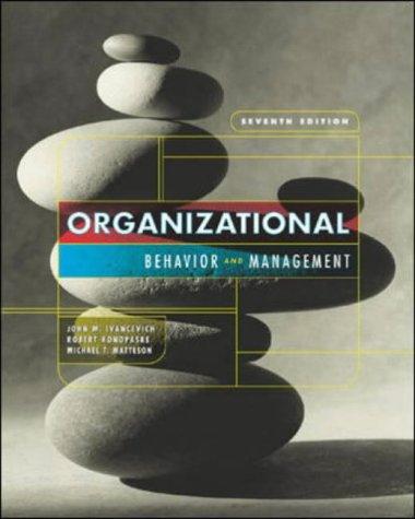 Organizational Behavior and Management: John M Ivancevich,