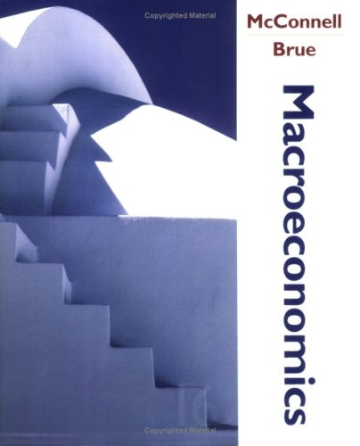 Macroeconomics: Principles, Problems, and Policies: Campbell R. McConnell,