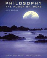 Philosophy: The Power Of Ideas (0072876034) by Brooke Noel Moore; Kenneth Bruder