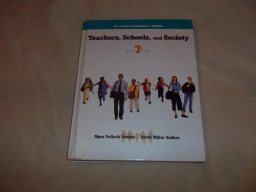 Teachers, Schools, and Society: Sadker, Myra Pollack;Sadker, David Miller