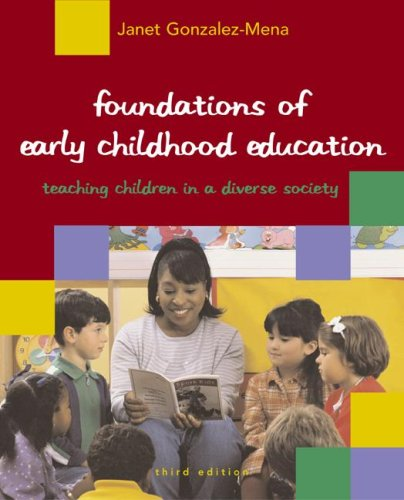 9780072877847: Foundations of Early Childhood Education: Teaching Children in a Diverse Society