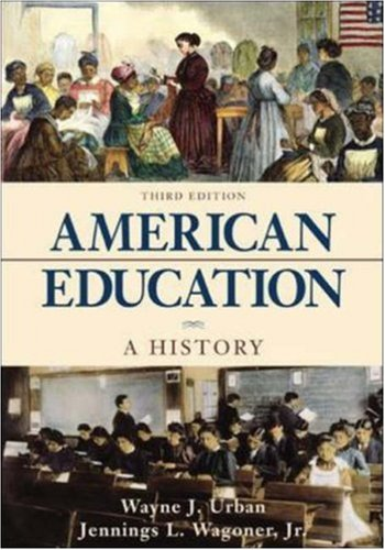 American Education: A History with the McGraw-Hill: Wagoner, Jennings L,