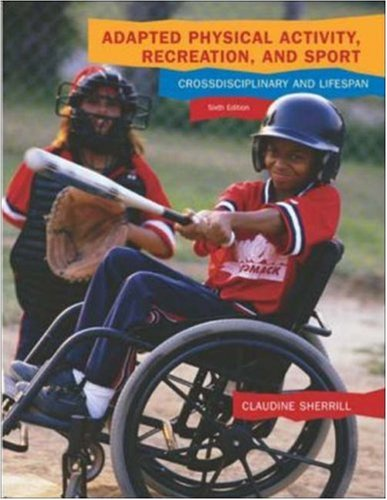 9780072878615: Adapted Physical Activity, Recreation, and Sport: Crossdisciplinary and Lifespan