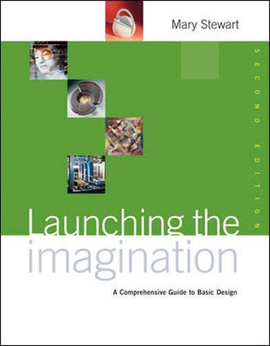 9780072878738: Launching the Imagination: A Comprehensive Guide to Basic Design