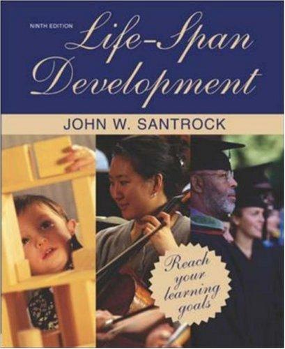 Life-Span Development, 9e with Student CD and: John W Santrock,