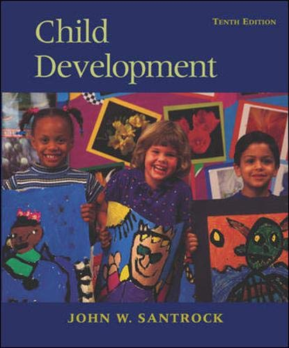 Child Development with Student CD and PowerWeb: John W Santrock,