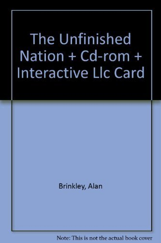 9780072879131: The Unfinished Nation + Cd-rom + Interactive Llc Card