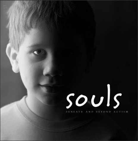 9780072881707: Souls: Beneath & Beyond Autism (Hardcover Version)