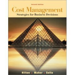 Cost Management Strategies for Business Decisions (Second: Maher, Selto. Hilton