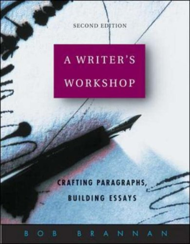 9780072882223: A Writer's Workshop: Crafting Paragraphs, Building Essays