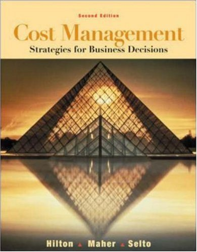 Cost Management: Strategies for Business Decisions with: Ronald W Hilton,