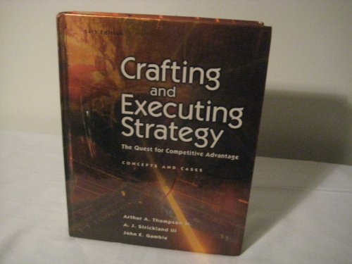 9780072884449: Crafting And Executing Strategy: The Quest For Competitive Advantage : Concepts And Cases