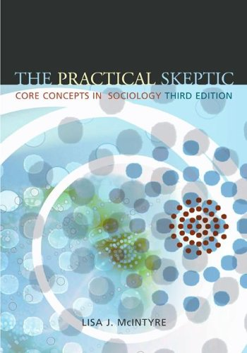The Practical Skeptic: Core Concepts in Sociology: McIntyre,Lisa