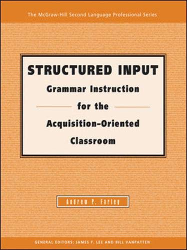 Structured Input: Grammar Instruction for the Acquisition Oriented Classroom - Text (McGraw-Hill ...