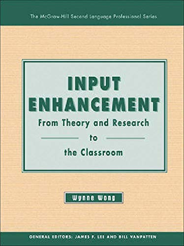 Input Enhancement: From Theory and Research to: Wong, Wynne