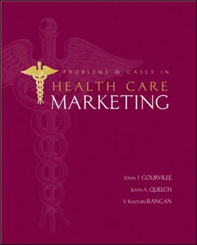 Problems and Cases in Healthcare Marketing: John T. Gourville,