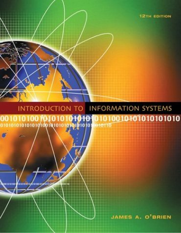 Introduction to Information Systems: James A. O'Brien