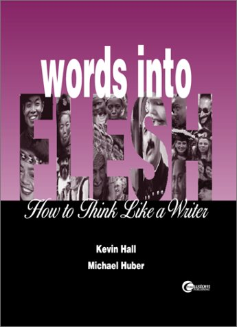 9780072892000: Words Into Flesh: How to Think Like a Writer