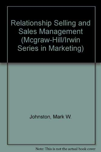 9780072892963: Relationship Selling and Sales Management (Mcgraw-Hill/Irwin Series in Marketing)