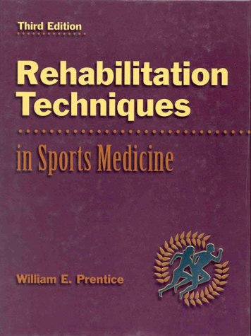 9780072894707: Rehabilitation Techniques in Sports Medicine, 3rd Edition [Hardcover]