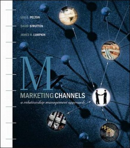 9780072895124: Marketing Channels: A Relationship Management Approach (The McGraw-Hill/Irwin series in marketing)