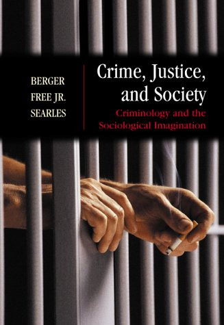 9780072896138: Crime, Justice, and Society : Criminology and the Sociological Imagination,hc,2000