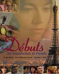 9780072897555: Debuts:An Introduction to French