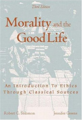 9780072899115: Morality and the Good Life - An Introduction to Ethics through Classical Sources
