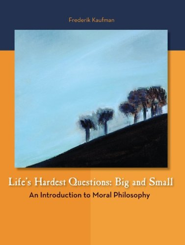 9780072901085: Life's Hardest Questions: An Introduction to Moral Philosophy