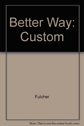9780072902112: The Better Way: The Moderately Clever Person's Guide to Computer Applications
