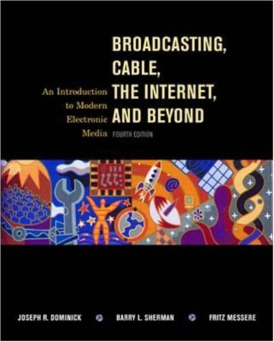 9780072904413: Broadcasting, Cable, the Internet and Beyond: An Introduction to Modern Electronic Media
