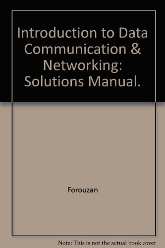9780072904871: Introduction to Data Communication & Networking: Solutions Manual.