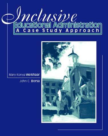 Inclusive Educational Administration : A Case Study: John Borsa; Mary