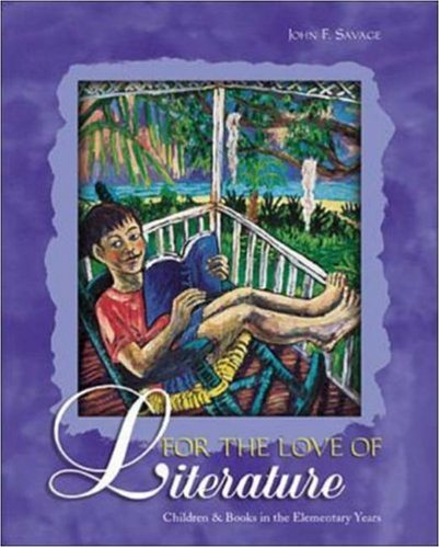 9780072905342: For the Love of Literature: Children and Books in the Elementary Years