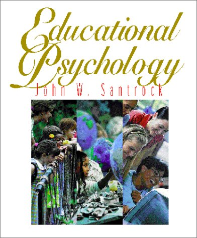 Educational Psychology: John W. Santrock