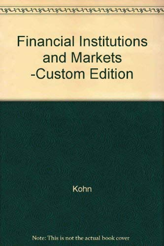 9780072907469: Financial Institutions and Markets -Custom Edition