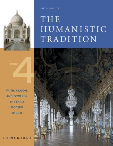 9780072910100: The Humanistic Tradition, Book 4: Faith, Reason, and Power in the Early Modern World